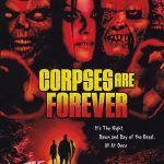 Corpses are forever (Film)