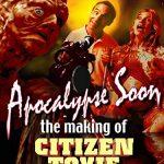 Apocalypse Soon: The Making of 'Citizen Toxie' (Documentario)