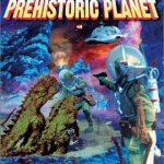 Voyage to the Prehistoric Planet (Film)