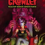 Count Crowley : Reluctant Midnight Monster Hunter (Fumetti)