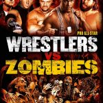 Pro Wrestlers vs Zombies (Film)