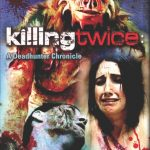 Killing twice : A Deadhunter Chronicle (Film)