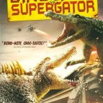 Dinocroc vs Supergator (Film)