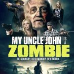 My uncle John is a Zombie! (Film)